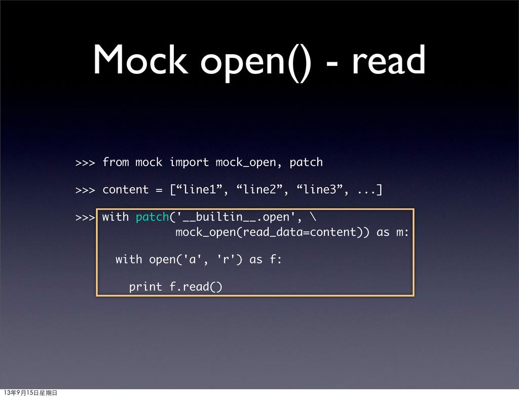 Mock open() - read >>> from mock import mock_op...