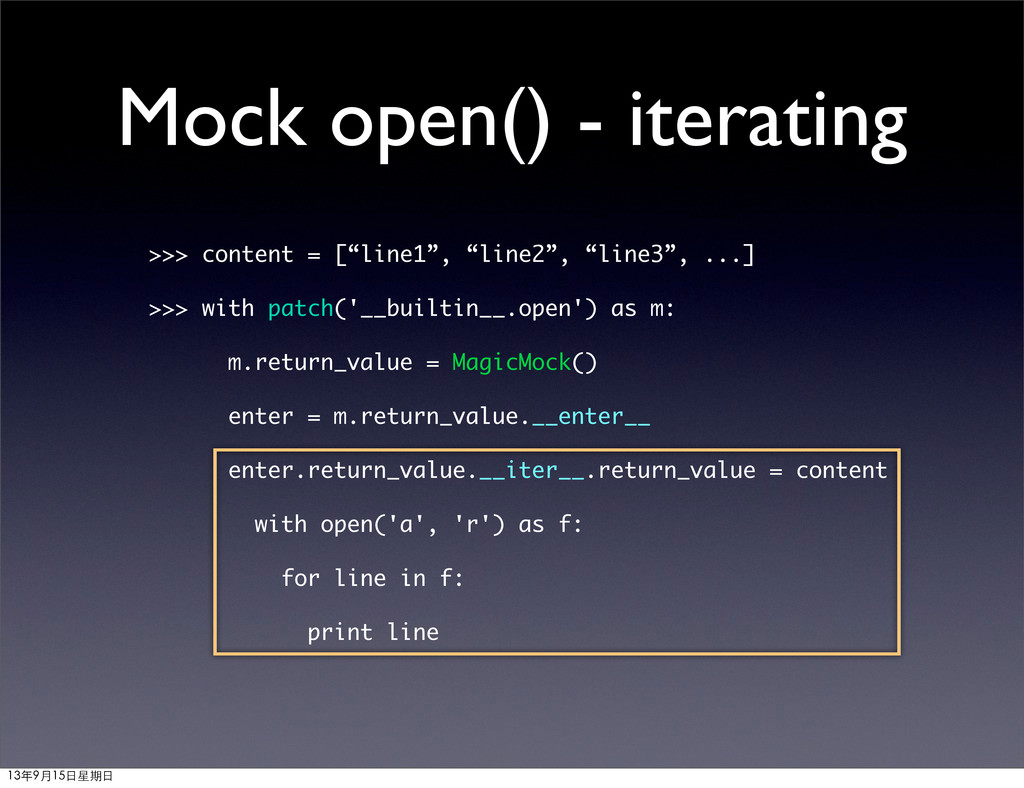 """Mock open() - iterating >>> content = [""""line1"""",..."""