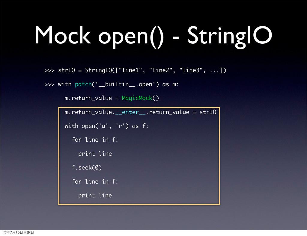 "Mock open() - StringIO >>> strIO = StringIO([""l..."