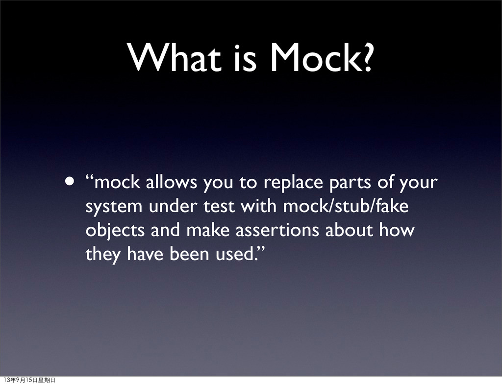 """What is Mock? • """"mock allows you to replace par..."""
