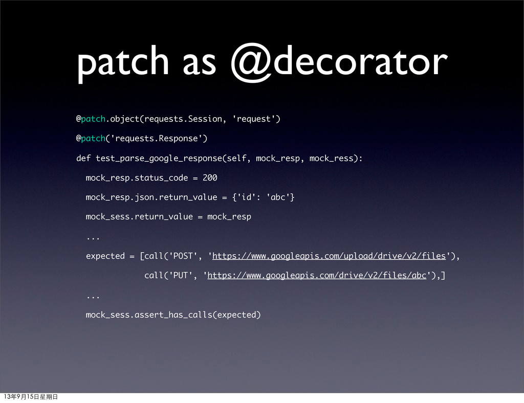patch as @decorator @patch.object(requests.Sess...
