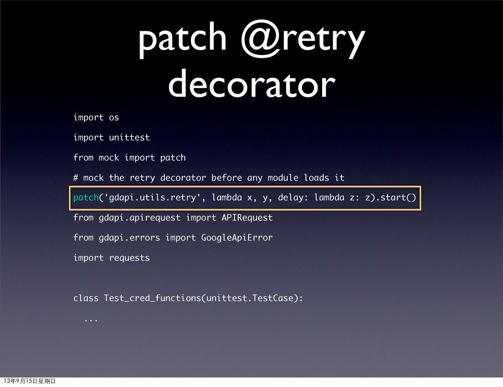 patch @retry decorator import os import unittes...