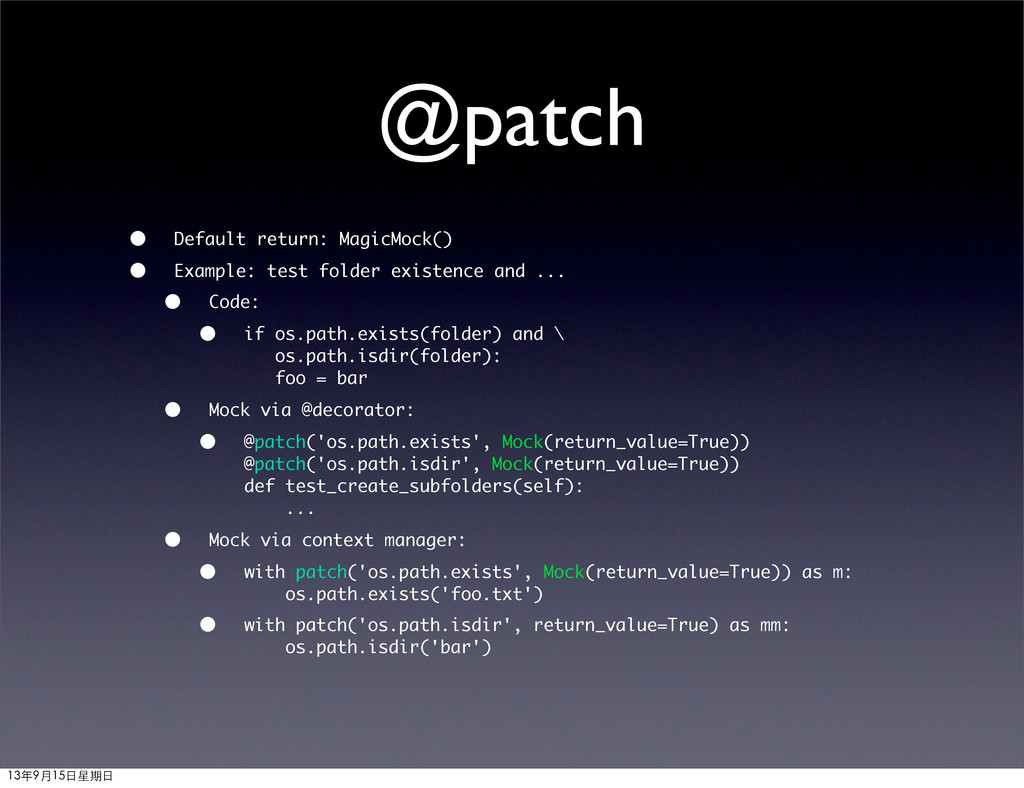 @patch • Default return: MagicMock() • Example:...