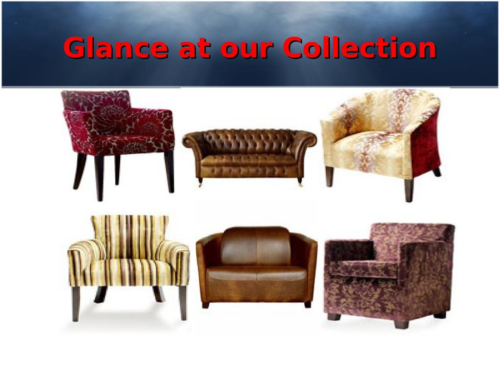 Glance at our Collection Glance at our Collecti...