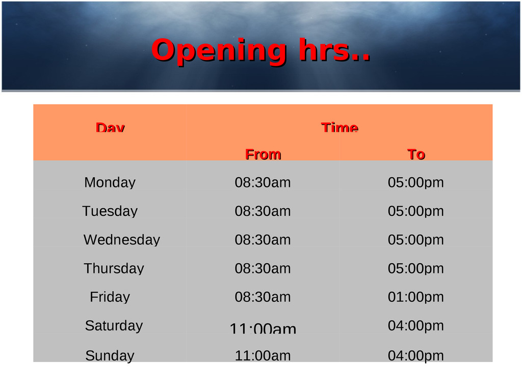 Opening hrs.. Opening hrs.. Day Day Time Time F...