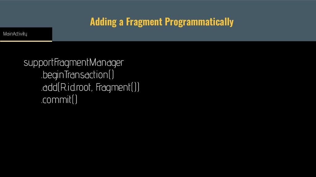Adding a Fragment Programmatically supportFragm...