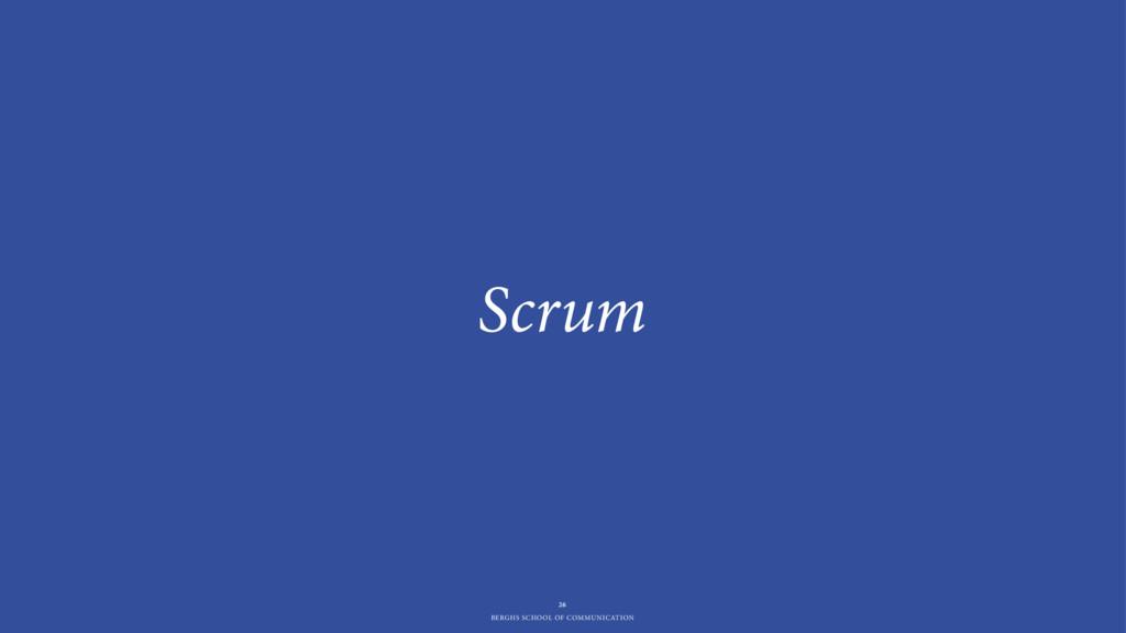 BERGHS SCHOOL OF COMMUNICATION Scrum 26