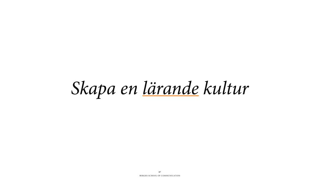 BERGHS SCHOOL OF COMMUNICATION Skapa en lärande...