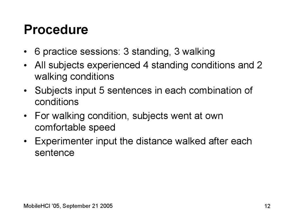 MobileHCI '05, September 21 2005 12 Procedure •...