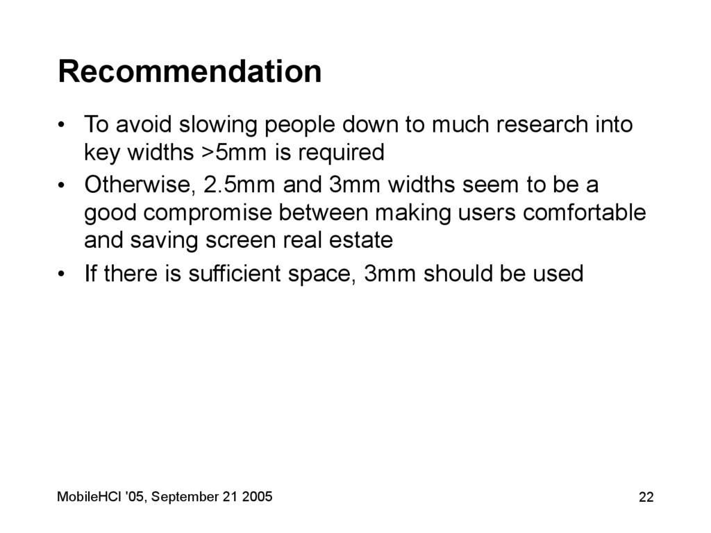 MobileHCI '05, September 21 2005 22 Recommendat...