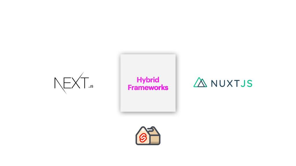 Hybrid   Frameworks