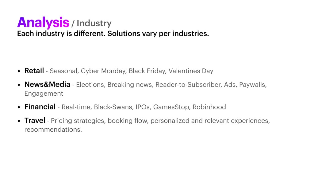 Each industry is di ff erent. Solutions vary pe...