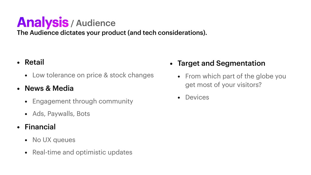 The Audience dictates your product (and tech co...
