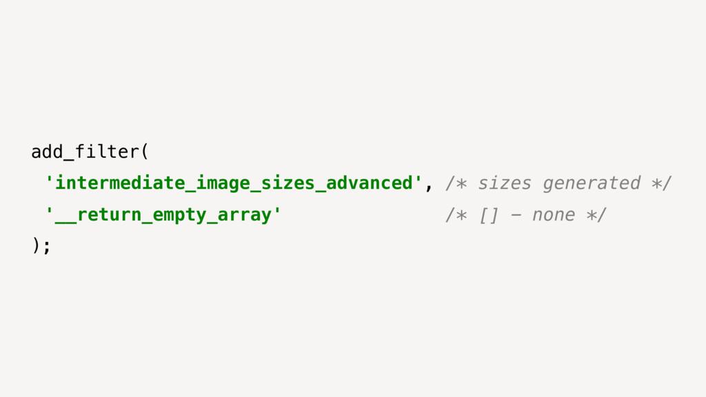add_filter( 'intermediate_image_sizes_advanced'...