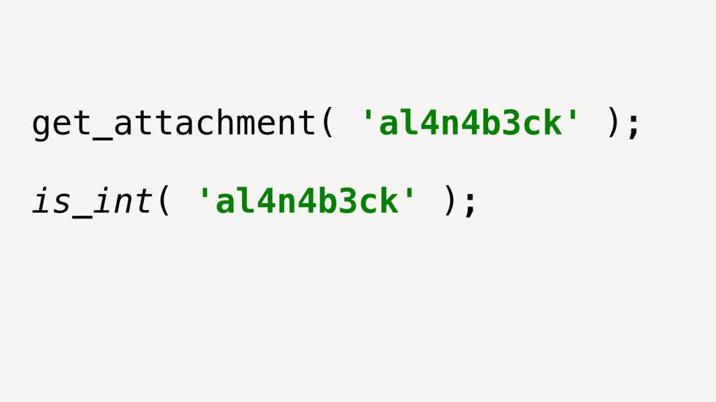 get_attachment( 'al4n4b3ck' ); is_int( 'al4n4b3...