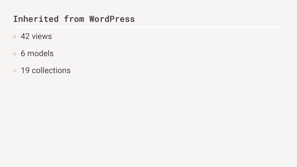 Inherited from WordPress ○ 42 views ○ 6 models ...