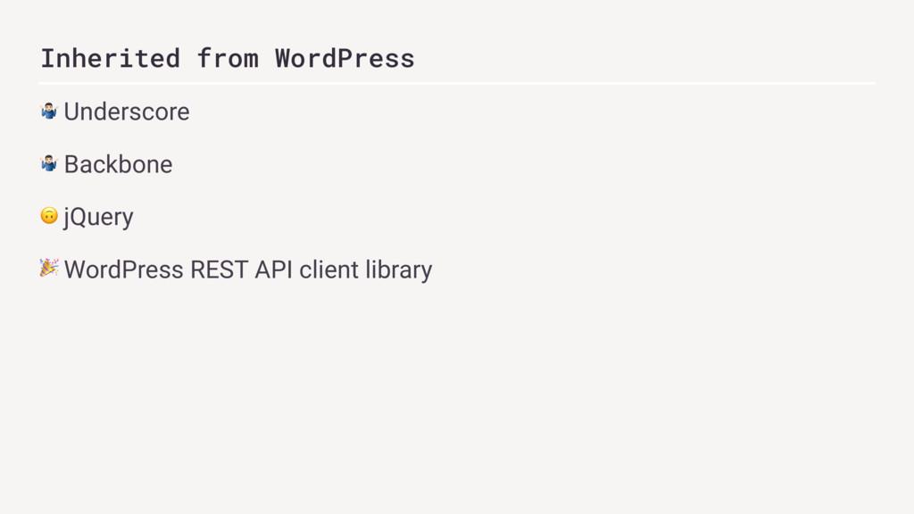 Inherited from WordPress # Underscore # Backbon...