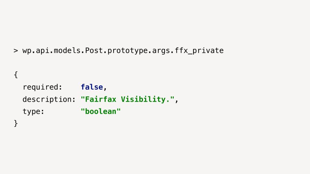 > wp.api.models.Post.prototype.args.ffx_private...