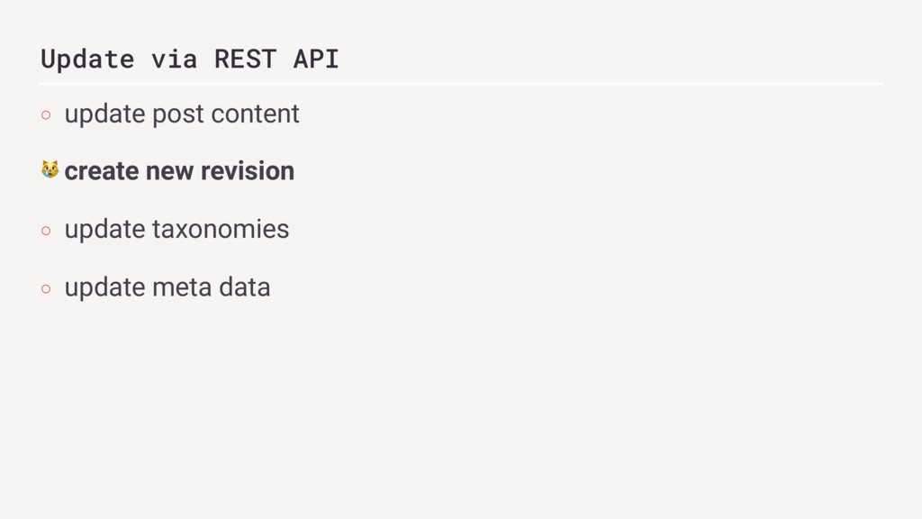 Update via REST API ○ update post content & cre...