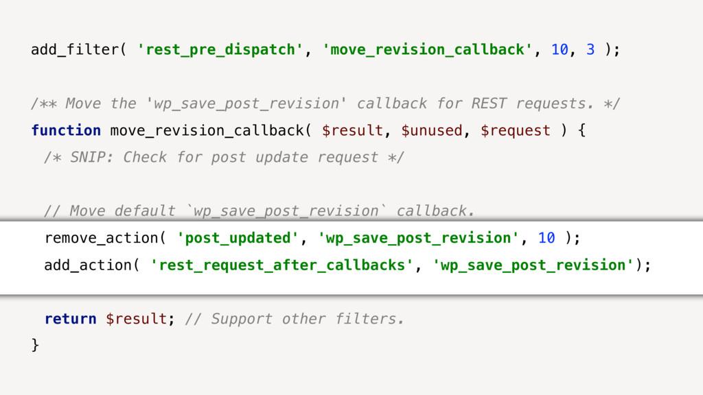 add_filter( 'rest_pre_dispatch', 'move_revision...