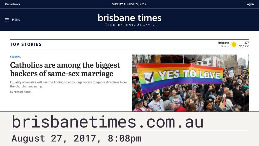 brisbanetimes.com.au August 27, 2017, 8:07pm Au...