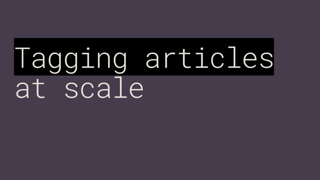 Tagging articles at scale
