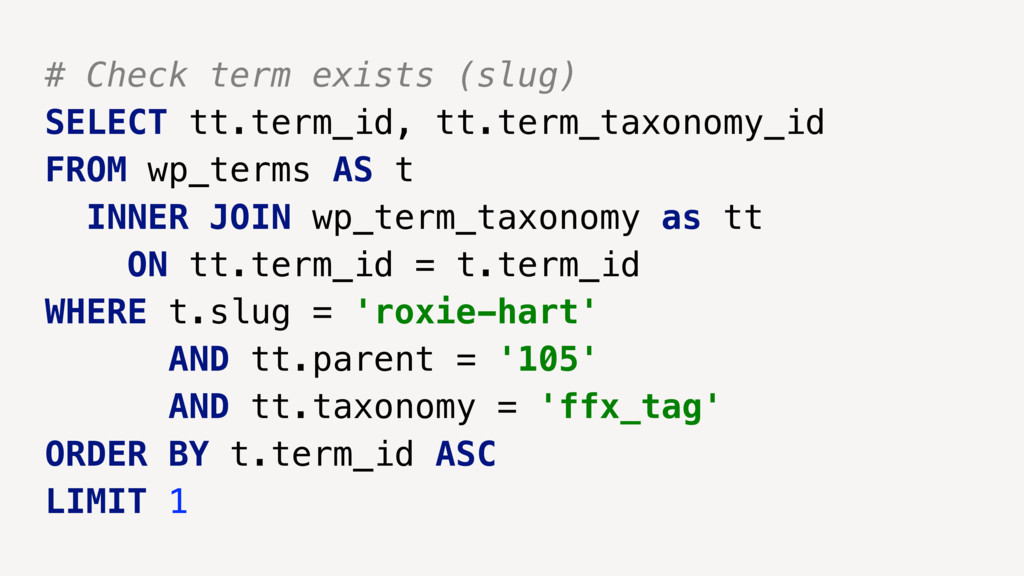 # Check term exists (slug) SELECT tt.term_id, t...