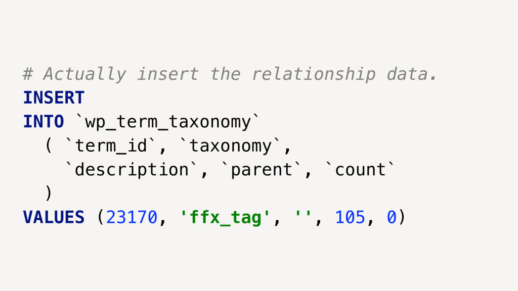 # Actually insert the relationship data. INSERT...