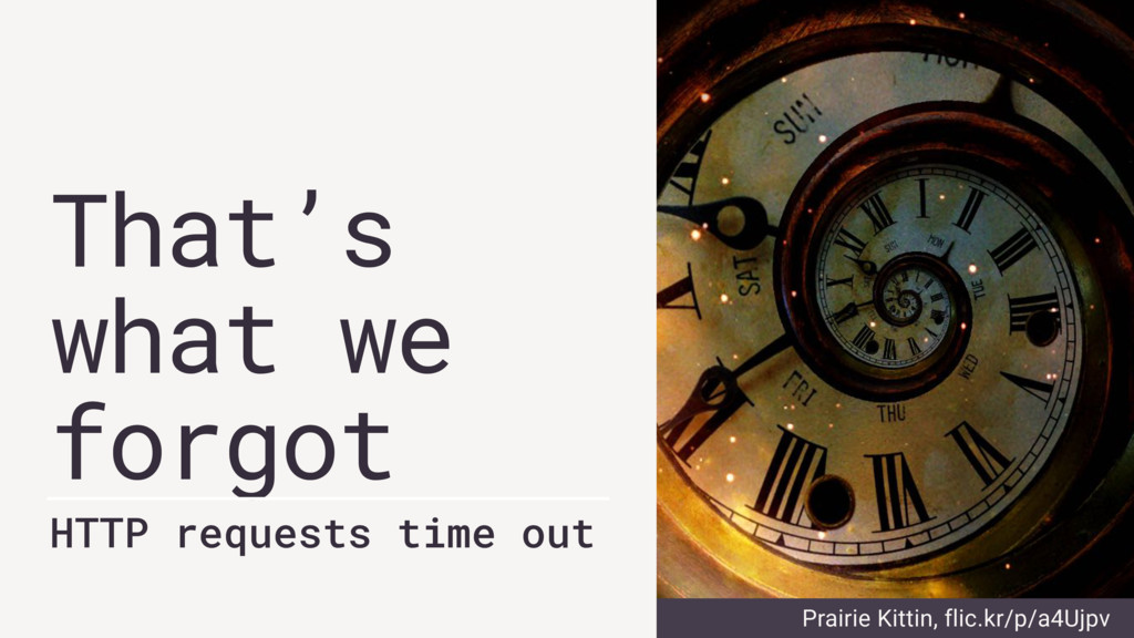 That's what we forgot HTTP requests time out Pr...