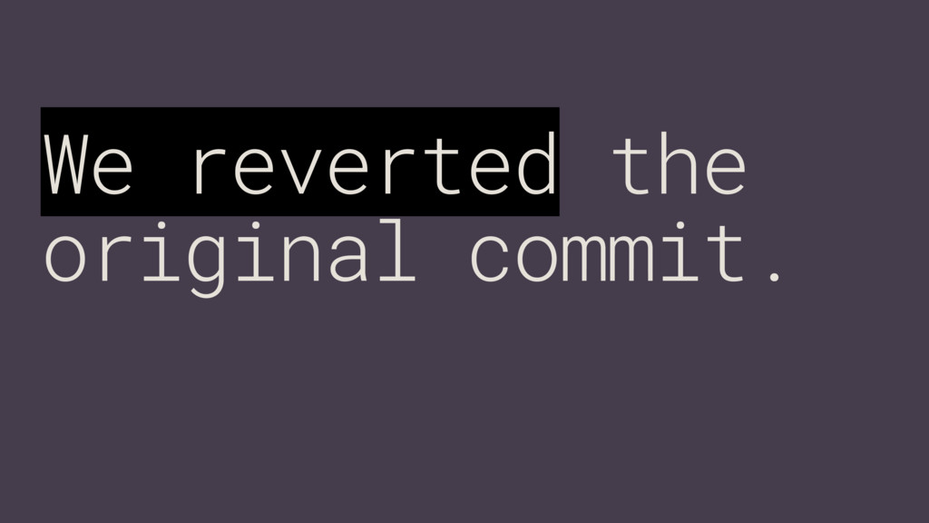 We reverted the original commit.