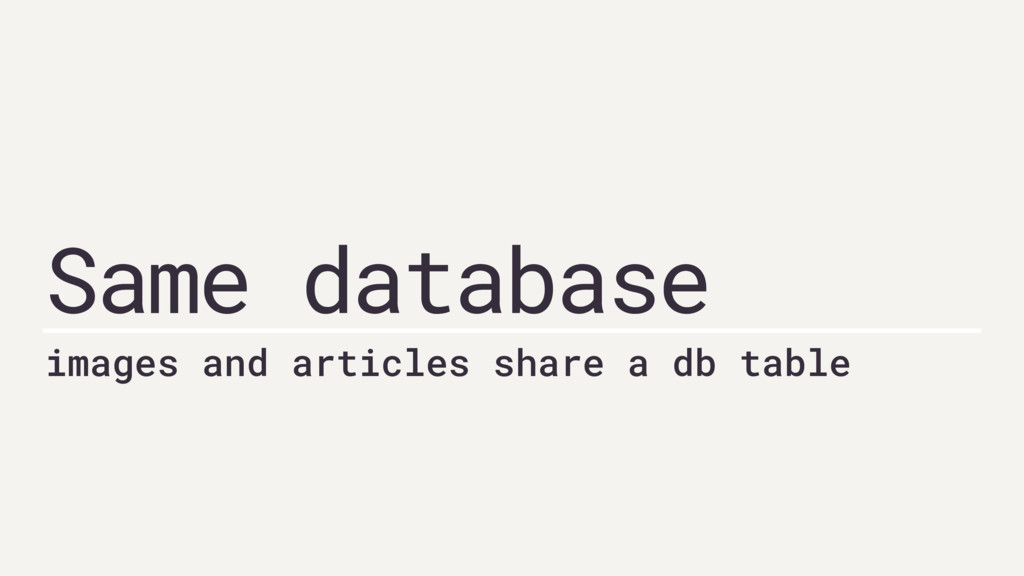 Same database images and articles share a db ta...