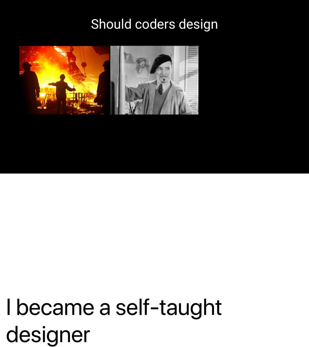 I became a self-taught designer Should coders d...