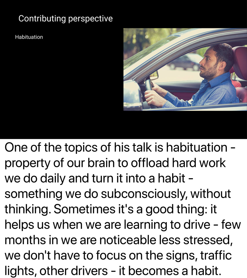 One of the topics of his talk is habituation - ...