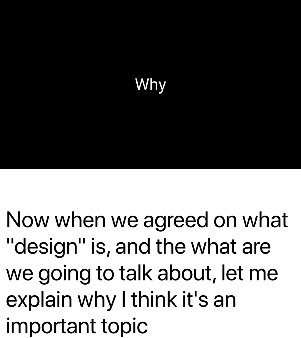 """Now when we agreed on what """"design"""" is, and the..."""