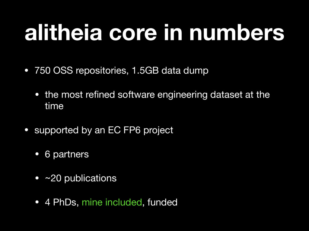 alitheia core in numbers • 750 OSS repositories...