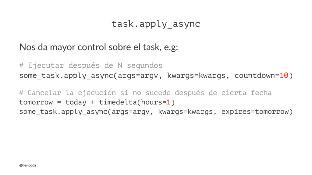 task.apply_async Nos da mayor control sobre el ...