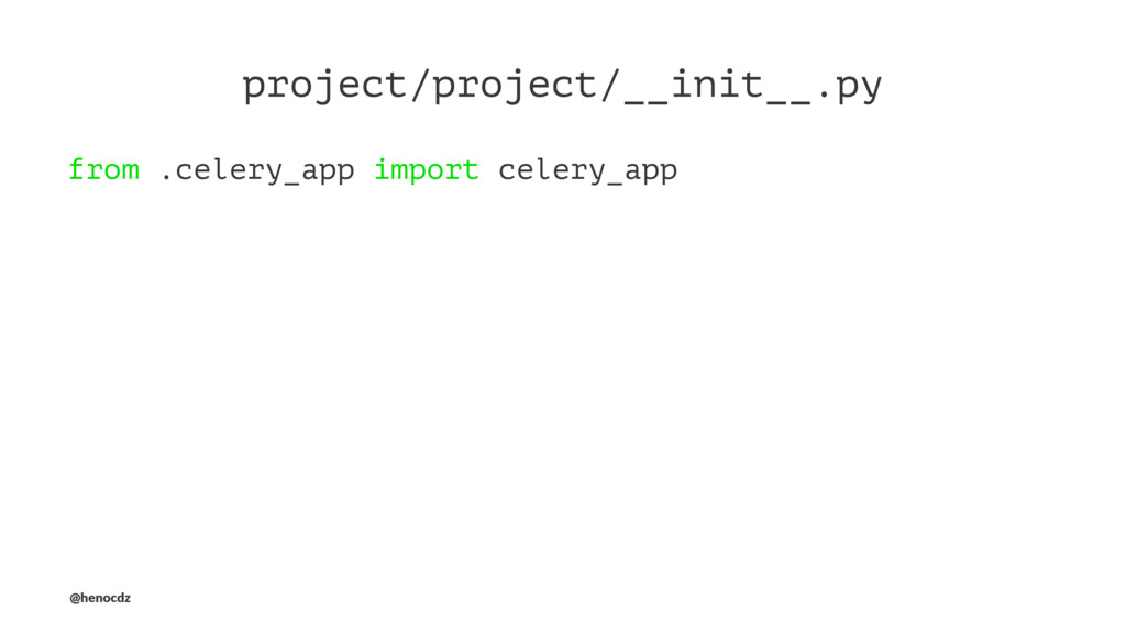 project/project/__init__.py from .celery_app im...