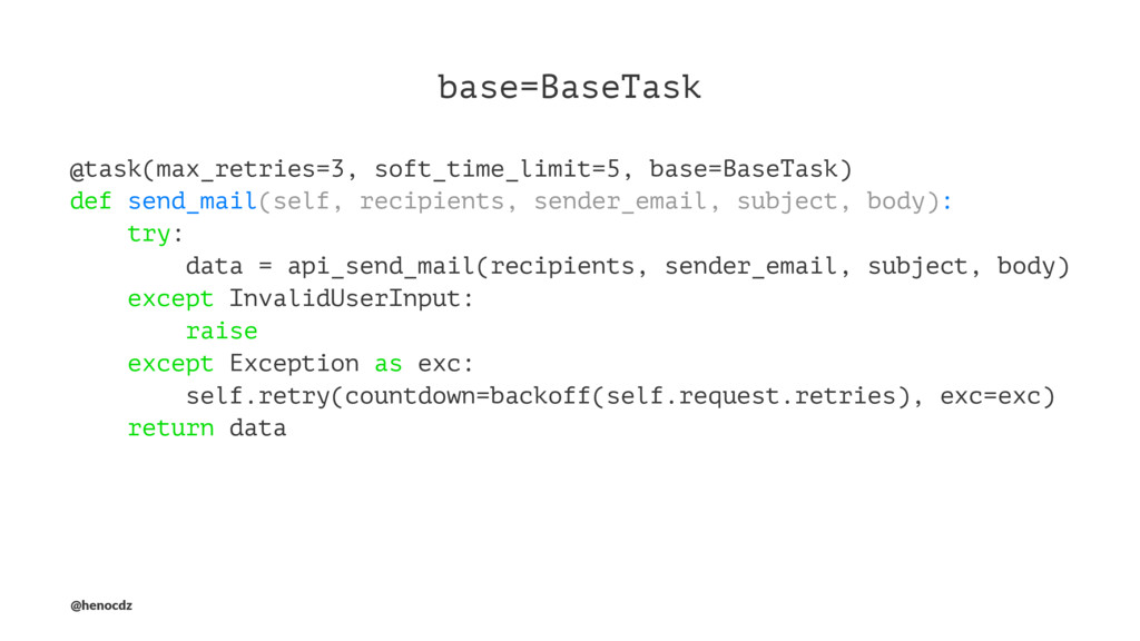 base=BaseTask @task(max_retries=3, soft_time_li...