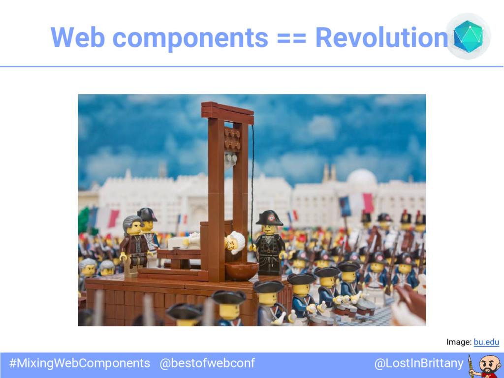 @LostInBrittany #MixingWebComponents @bestofweb...