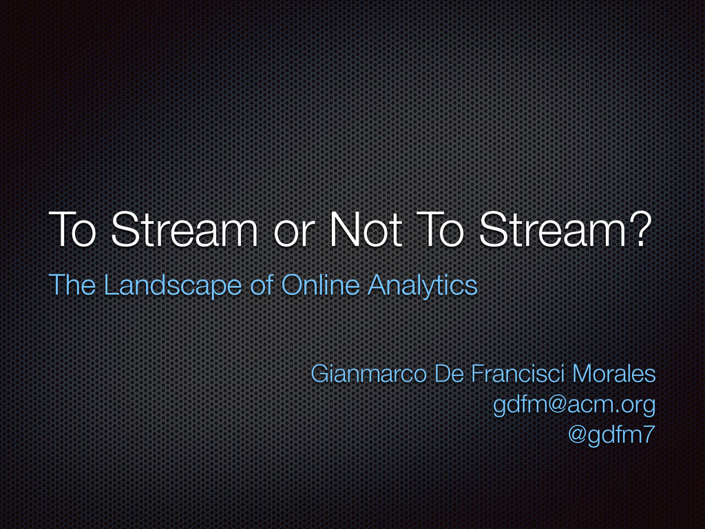 To Stream or Not To Stream? The Landscape of On...