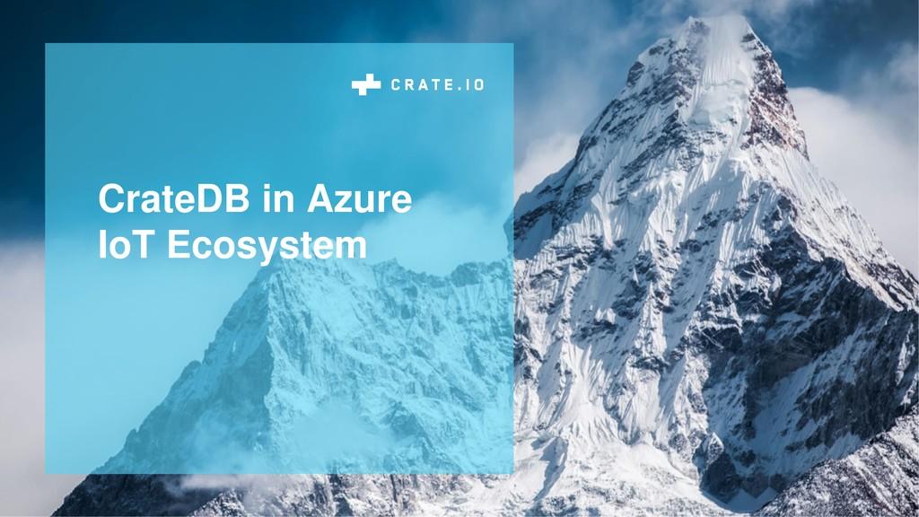 CrateDB in Azure IoT Ecosystem