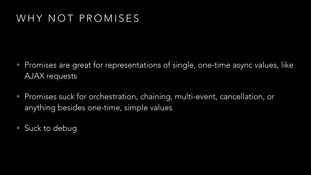 W H Y N O T P R O M I S E S • Promises are grea...