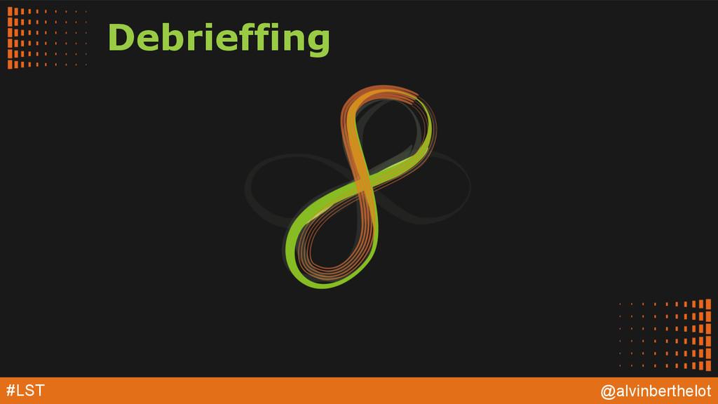 #LST @alvinberthelot Debrieffing