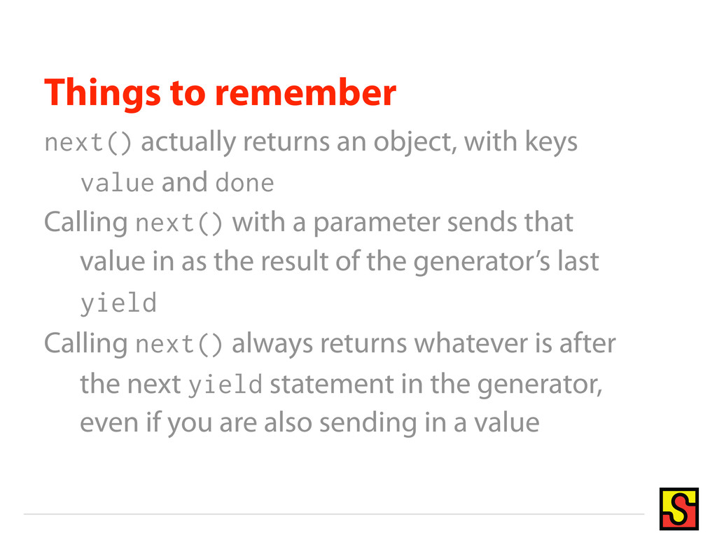 Things to remember next() actually returns an o...