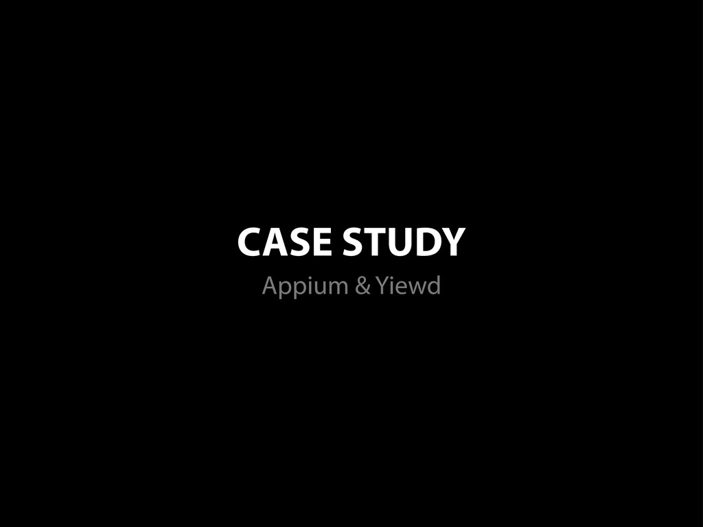 CASE STUDY Appium & Yiewd