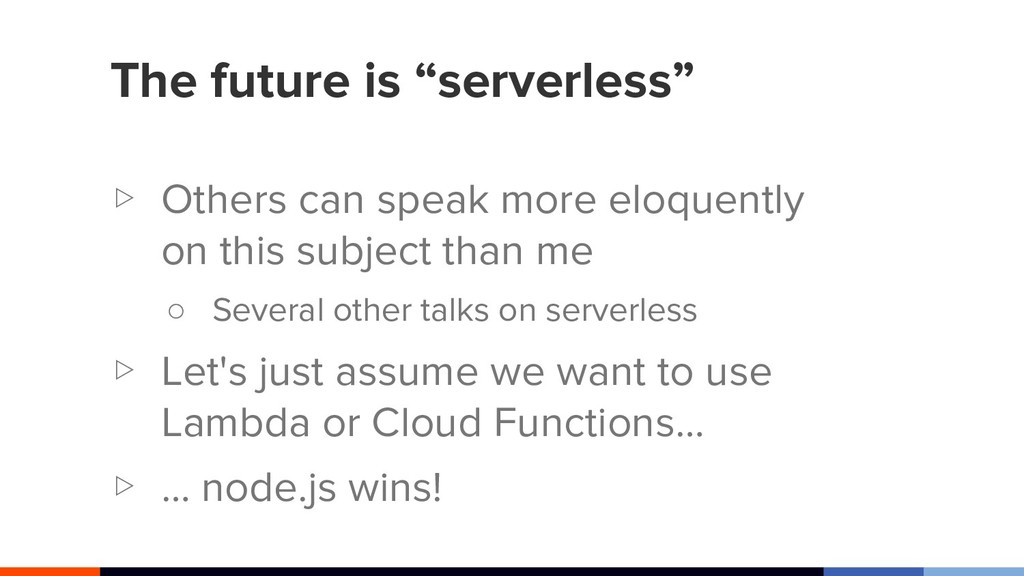 """The future is """"serverless"""" ▷ Others can speak m..."""