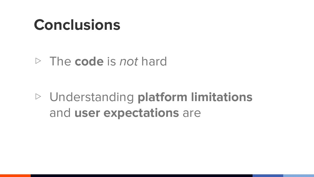 Conclusions ▷ The code is not hard ▷ Understand...