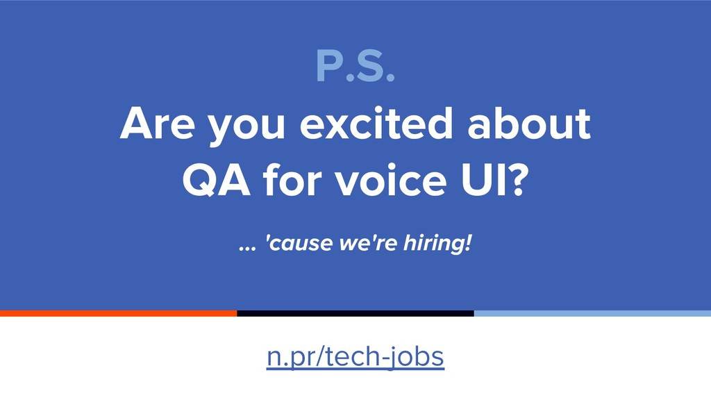 P.S. Are you excited about QA for voice UI? … '...