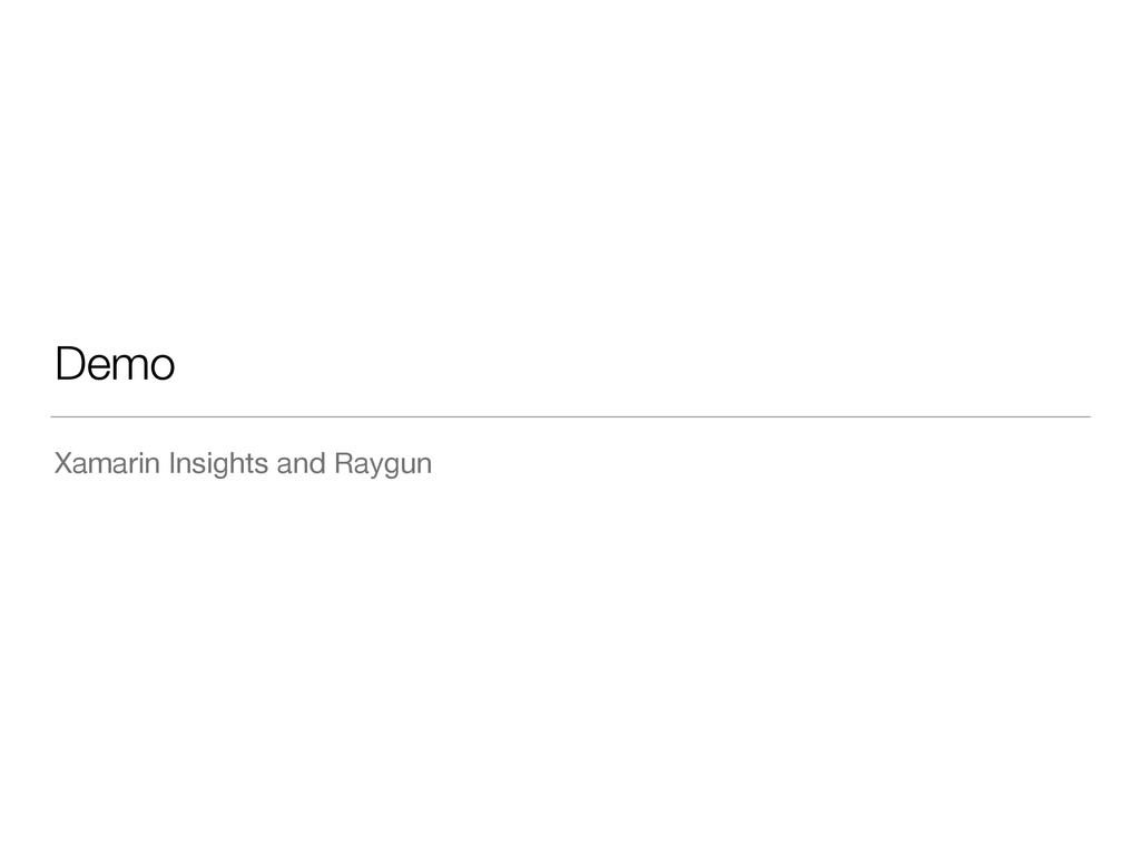 Demo Xamarin Insights and Raygun