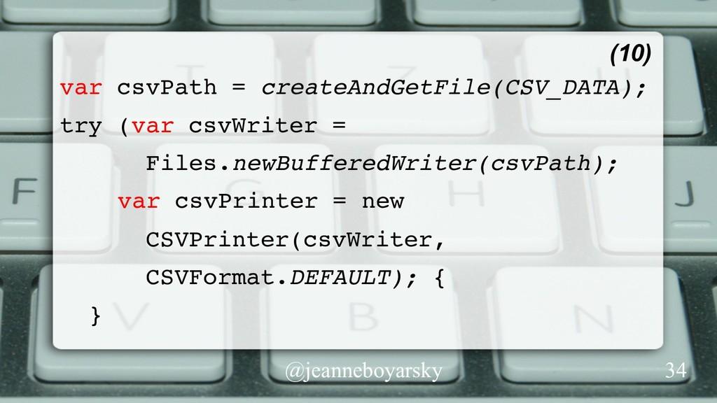 @jeanneboyarsky var csvPath = createAndGetFile(...